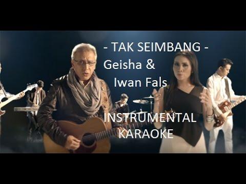 download lagu GEISHA & Iwan Fals - Tak Seimbang Acoustic Karaoke gratis