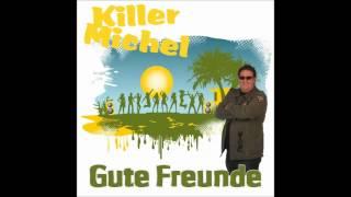 Killermichel - Gute Freunde 5 Tage 4 Nächte 3 Promille! Ballermann Hits 2013 2014 Apres Ski