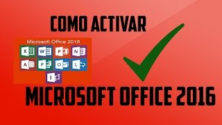 Como Activar Microsoft Office 2016 full  Permanentemente