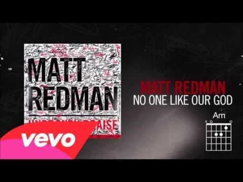 Matt Redman - No One Like Our God