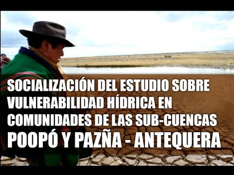 Estudio sobre Vulnerabilidad Hídrica en comunidades de las Sub-cuencas Poopó y Pazña - Antequera