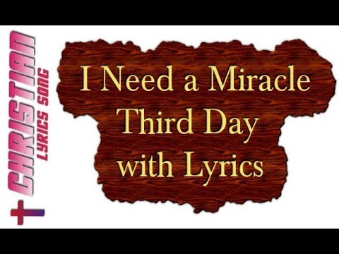 In need of a miracle third day kboing