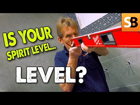 Is Your Spirit Level Really Level?