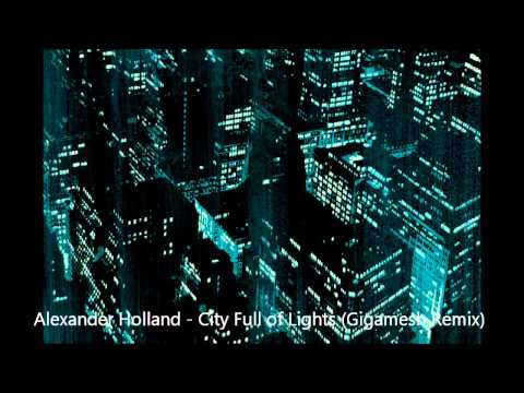 Alexander Holland - City Full of Lights (Gigamesh Remix) | Full - HQ