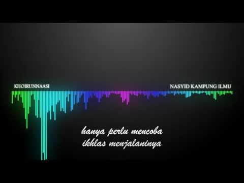 Khoirunnasi anfa'uhum Linaas  - Nasyid Kampung ilmu - Official Audio and Lyric
