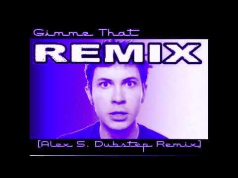 Tobuscus - Gimme That (Alex S. Dubstep Remix)