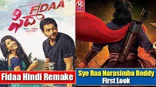 Sye Raa Narasimha Reddy First Look   Spyder To Dub In Arabic   Fidaa Hindi Remake  Tollywood Gossips