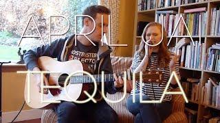 Download Lagu April Jai - Tequila (Dan + Shay Cover) Gratis STAFABAND