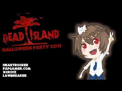Dead Island Halloween Party 2013 - [HRK CAM]