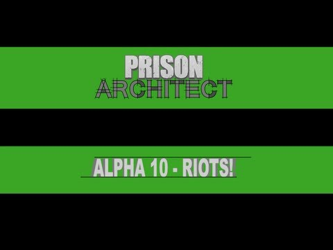 Prison Architect Alpha 10 Riots