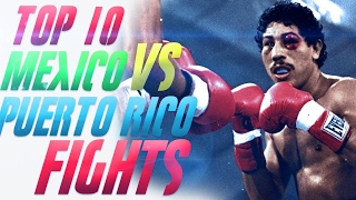 Top 10 Best Mexico Vs Puerto Rico Fights Brian JbLedbetter