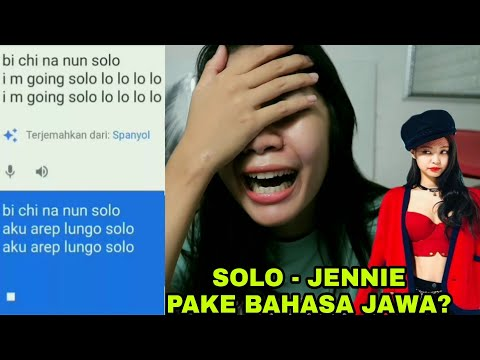 GOOGLE TRANSLATE NYANYI LAGU JENNIE BLACKPINK - SOLO