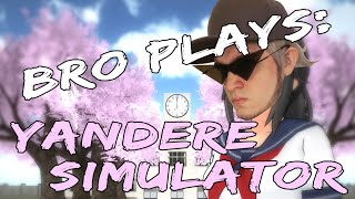 Bro Plays: Yandere Simulator
