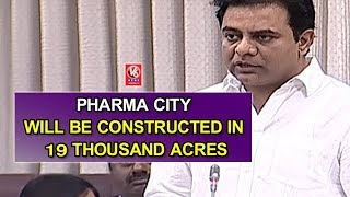 Pharma City Will Be Constructed In 19 Thousand Acres: KTR | Telangana Legislative Council