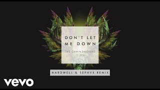 The Chainsmokers - Don't Let Me Down (Hardwell & Sephyx Remix) ft. Daya