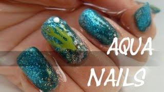 Aqua Nails [Nail Art Tutorial] Underwater or Mermaid Nails