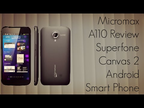 Micromax A110 Review Superfone Canvas 2 Android Smart Phone - PhoneRadar