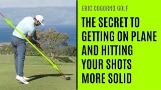 GOLF: The Secret To Getting On Plane And Hitting Your Shots More Solid