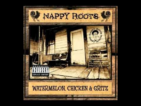 Nappy Roots - Watermelon, Chicken, & Gritz