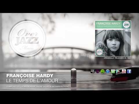 Francoise Hardy - Le Temps De Lamour