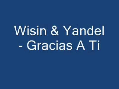 Gracias A Ti - Wisin Y Yandel Lyrics In Description