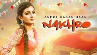 Anmol Gagan Maan: Nakhro New Punjabi Video Song   Tigerstyle   Latest Punjabi Song 2016