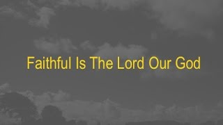 download lagu Faithful Is The Lord Our God New Gospel Song gratis
