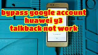 Bypass google account huawei y3 (use notepad)