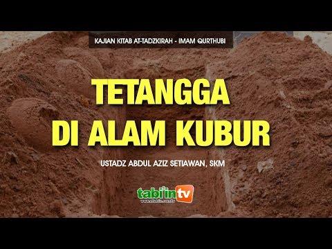 TETANGGA DI ALAM KUBUR | Ustadz Abdul Aziz Setiawan, SKM