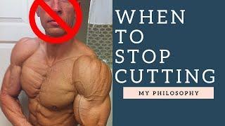 When Should You Stop Cutting?