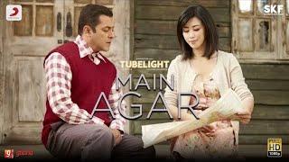 Tubelight - Main Agar | Salman Khan | Pritam | Atif Aslam| Kabir Khan