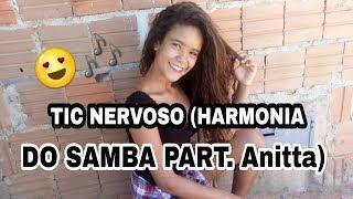 HARMONIA DO SAMBA- feat. Anitta-TIC NERVOSO