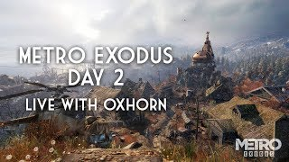 Day 2 of Metro Exodus - Live with Oxhorn