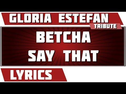 Gloria Estefan - Betcha Say That