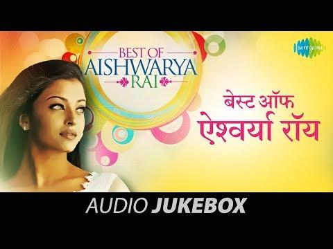 Best Songs Of Aishwarya Rai - Top 10 Hits - Bollywood Songs