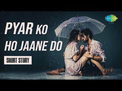 Storiyaan - Short Stories | Pyar Ko Ho Jane Do | 3 Mins Story