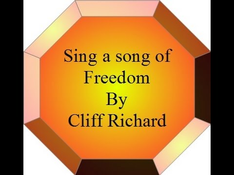 Cliff Richard - Sing A Song Of Freedom