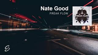 Nate Good - Freak Flow (Prod. Chiveer)