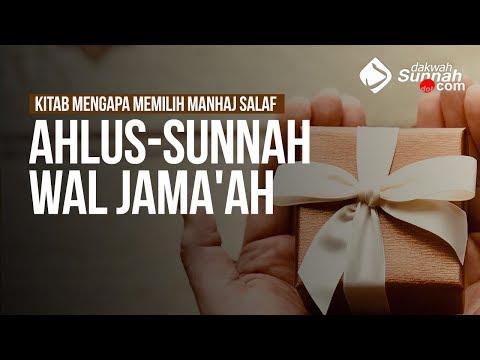 Mengapa Memilih Manhaj Salaf ? - Ustadz Ahmad Zainuddin Al-Banjary, Lc