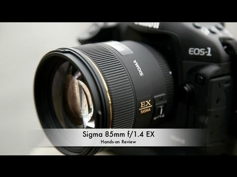Sigma 85mm f/1.4 EX DG HSM Hands-on Review