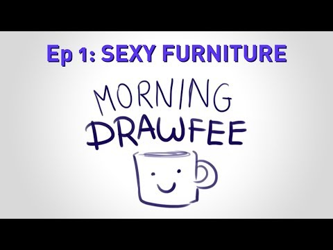Sexy Furniture - MORNING DRAWFEE (New Series!)