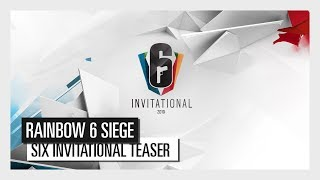 Rainbow Six: Siege - Six Invitational 2019 Teaser