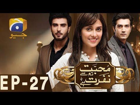 Mohabbat Tumse Nafrat Hai Episode 27 Geo TV Drama Online