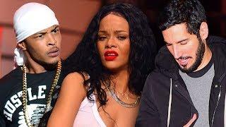 T.I. SHADE$ #Rihanna For Dating a N0N BL.K MA.N