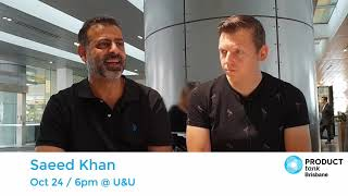 Saeed Khan - ProductTank Brisbane - 20 Years in Product Management