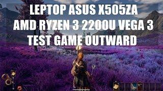 AMD Ryzen 3 2200U Vega 3 - Outward - ASUS X505ZA
