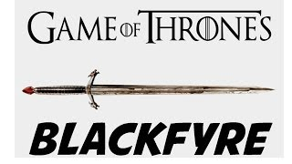Blackfyre: Ancestral Sword of House Targaryen