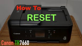 01. How To Reset Canon TR7660 Printer ?