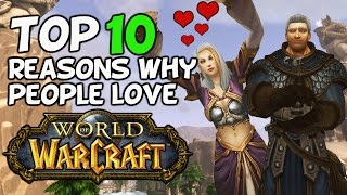 Top 10 Reasons Why People Love World Of Warcraft