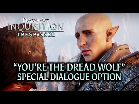 Dragon Age: Inquisition - Trespasser DLC - You're the Dread Wolf special dialogue option